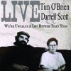 Cover Tim O`Brien & Darrel Scott - Live - We`re Usually A Lot Better Than This