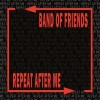 Band of Friends Repeat After Me cover