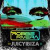 Robbie Rivera – Juicy Ibiza 2011