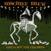 Mischief Brew This Is Not For Children cover