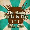Hokie Joint – The Music Starts To Play