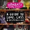 The Wombats – The Wombats Proudly Present…A Guide to Love, Loss & Desperation