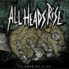 Podiuminfo recensie: All Heads Rise No Hope No Cure