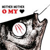 Mother Mother - Oh My Heart