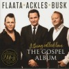 Flaata, Ackles, Busk The Gospel Album - A Thing Called Love cover