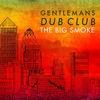 Festivalinfo recensie: Gentleman's Dub Club The Big Smoke