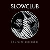 The Slow Club Complete Surrender cover